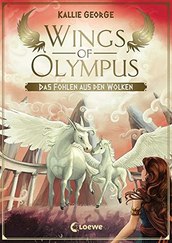 Wings of Olympus - Das Fohlen aus den Wolken: Kinderbuch ab 11 Jahre - Für Mädchen und Jungen - Magische Pferde - Griechische Mythologie