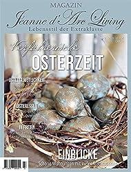 Jeanne d´Arc living*Magazin*April 2019*Zeitschrift* Zeitung Verführerische Osterzeit**Ostern 2019*