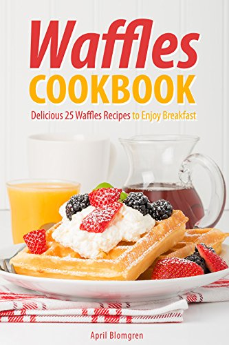 waffles-cookbook-delicious-25-waffles-recipes-to-enjoy-breakfast-english-edition