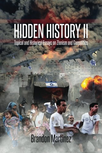 Hidden History II: Topical and Historical Essays on Zionism and Geopolitics: 2