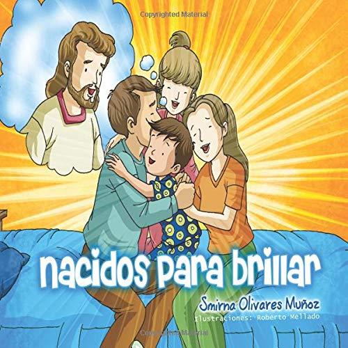 Nacidos para brillar por Smirna Olivares Muñoz