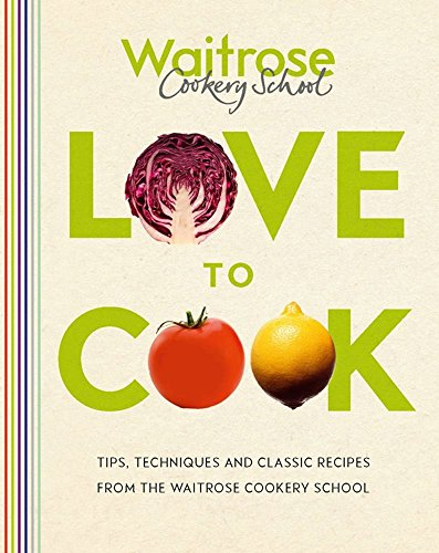 love-to-cook-by-waitrose-cookery-school-2-feb-2012-hardcover