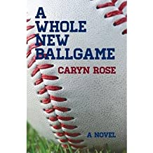 BY Rose, Caryn ( Author ) [ A WHOLE NEW BALLGAME ] Jan-2014 [ Paperback ]