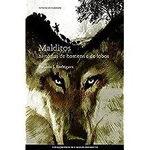 Malditos, histórias de homens e de lobos