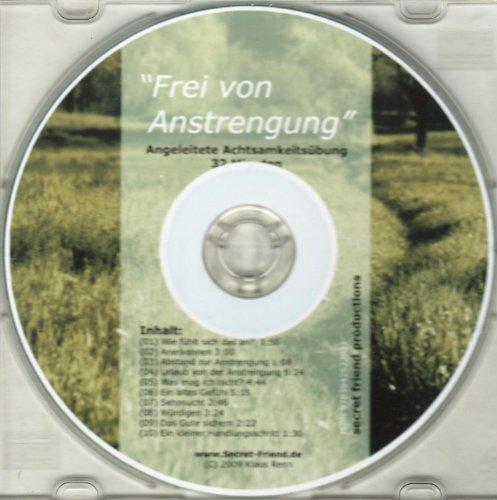 Frei von Anstrengung. Audio-CD.: Angeleitete Achtsamkeitsübung. 32 Minuten.