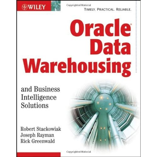 Oracle Data Warehousing and Business Intelligence Solutions by Robert Stackowiak (12-Jan-2007) Paperback