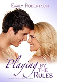Playing by the Rules (A Portwood Brothers Novel Book 1) by [Robertson, Emily]