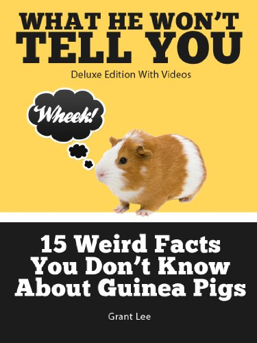 15 Weird Facts You Don't Know About Guinea Pigs (Deluxe Edition with Videos) (English Edition) (Pig Guinea Deluxe)
