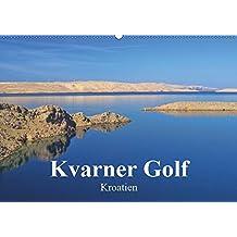 Kvarner Golf - Kroatien (Wandkalender 2019 DIN A2 quer): Dieser Kalender zeigt die Schönheiten der Inselwelt des Kvarner Golfes in Kroatien. (Monatskalender, 14 Seiten ) (CALVENDO Orte)