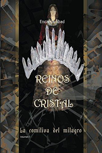 Reinos de Cristal: La comitiva del milagro
