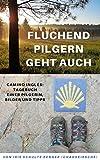 Fluchend pilgern geht auch: Camino Inglés: Tagebuch einer Pilgerin, Bilder und Tipps (chaoskirsches Pilger- und Wandertagebücher 1)