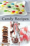 Candy RECIPES: Candy Making Cookbook: Quick, Easy Delicious Candy Recipe
