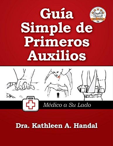 Guía Simple de Primeros Auxilios: Mèdico a Su Lado (DocHandal Guides nº 2) por Kathleen A. Handal