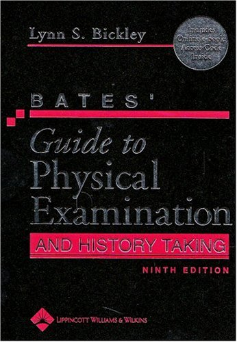 Bates' Guide to Physical Examination and History Taking, 9/e with E-Book (Guide to Physical Exam & History Taking (Bates))