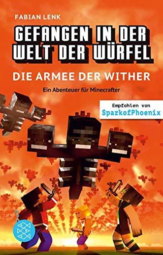Gefangen in der Welt der Würfel. Die Armee der Wither. Ein Abenteuer für Minecrafter (Minecraft-Roman)