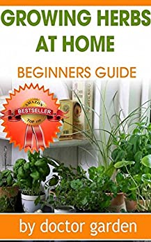 Herbs for Health and Healing:26 Medicinal Herbs You Can Grow in your Backyard:: medicinal herbs, herbs for natural healing, herbal antibiotics, herbalism, ... (doctor gardening books collection Book 5) by [doctor garden]