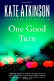 One Good Turn: A Novel (Jackson Brodie, Band 2) - Kate Atkinson
