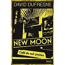 New Moon. Café de nuit joyeux (DOCUMENTS (H.C))