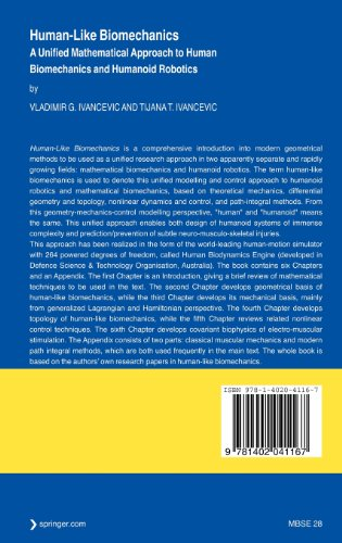 Human-Like Biomechanics: A Unified Mathematical Approach to Human Biomechanics and Humanoid Robotics (Intelligent Systems, Control and Automation: Science and Engineering)