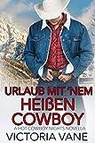 Urlaub mit ?nem heißen Cowboy: A Hot Cowboy Nights Novella