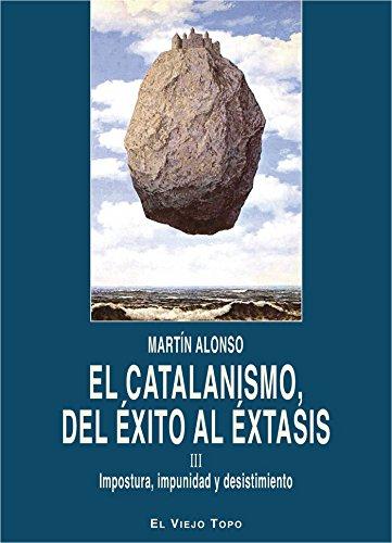 EL CATALANISMO, DEL ÉXITO AL ÉXTASIS:III