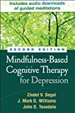 Mindfulness-Based Cognitive Therapy for Depression, Second Edition by Segal PhD, Zindel V., Williams DPhil, J. Mark G., Teasdale P 2nd (second) edition [Hardcover(2012)]
