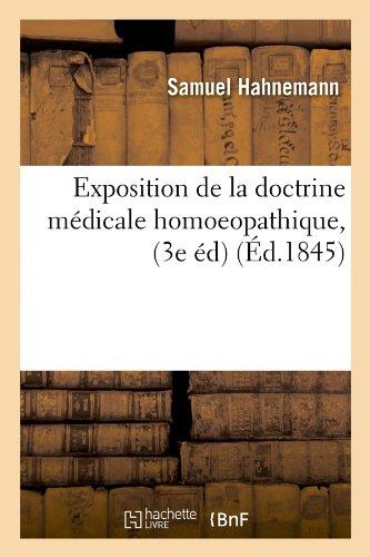 Exposition de la doctrine médicale homoeopathique, (3e éd) (Éd.1845) par Samuel Hahnemann