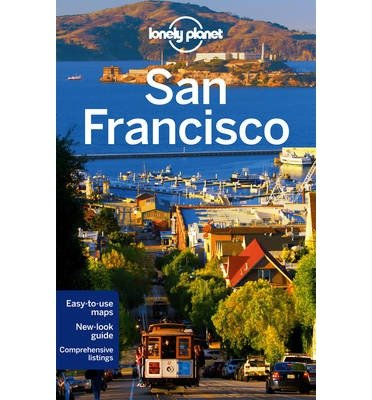 [(Lonely Planet San Francisco)] [ By (author) Lonely Planet, By (author) Alison Bing, By (author) Sara Benson, By (author) John A. Vlahides ] [March, 2014]