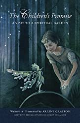 The Children's Promise: A Visit to a Spiritual Garden by Arlene Graston (2012-12-22)