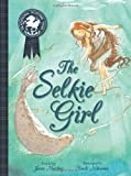 The Selkie Girl (Picture Kelpies: Traditional Scottish Tales)