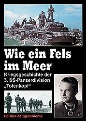 """Wie ein Fels im Meer. Kriegsgeschichte der 3. SS-Panzerdivision """"Totenkopf"""". Band 2"""