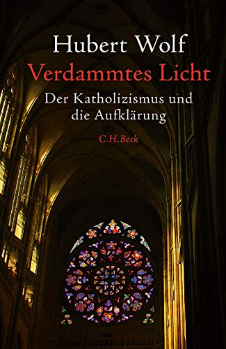 Verdammtes Licht: Der Katholizismus und die Aufklärung