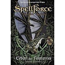 Spellforce. Shaikan Zyklus: Buch 2. Die Erben der Finsternis