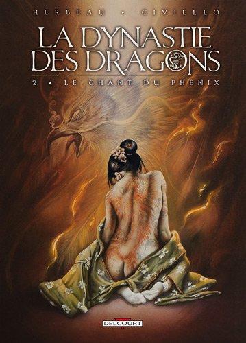Dynastie des dragons T02 Le chant du Phénix par Hélène Herbeau, Emmanuel Civiello