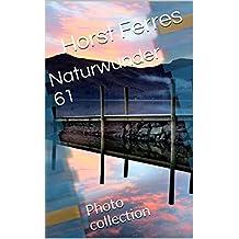 Naturwunder 61: Photo collection (German Edition)