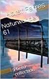 Naturwunder 61: Photo collection (German Edition)