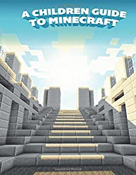 Amazing Children's Guide To The World of Minecraft