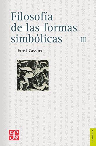 Filosofía de las formas simbólicas, III. Fenomenología del pensamiento (Seccion de Obras de Filosofia) por Ernst Cassirer