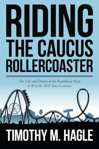 Riding the Caucus Rollercoaster: The Ups and Downs in the Republican Race to Win the 2012 Iowa Caucuses by Timothy M. Hagle (2015-08-24) par Timothy M. Hagle