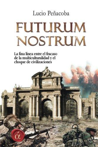 Futurum nostrum por Lucio Peñacoba Barahona