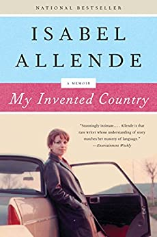 My Invented Country: A Nostalgic Journey Through Chile by [Allende, Isabel]