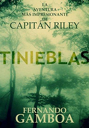 TINIEBLAS (Las aventuras del Capitán Riley nº 2) por Fernando Gamboa