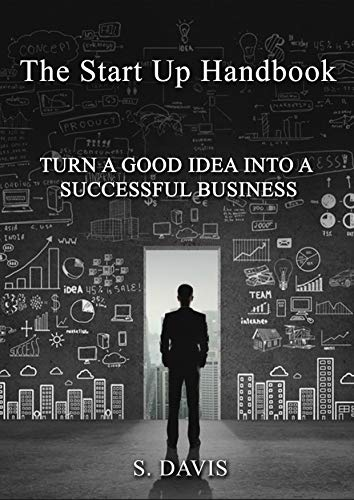 The Startup Handbook: Turn A Good Idea Into A Successful Business (English Edition)