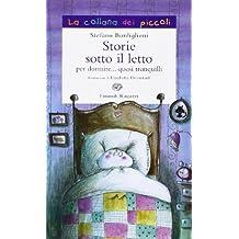 Storie sotto il letto per dormire... quasi tranquilli (La collana dei piccoli)