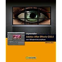 Aprender Adobe After Effects CS5.5 con 100 ejercicios prácticos (Aprender...con 100 ejercicios prácticos)