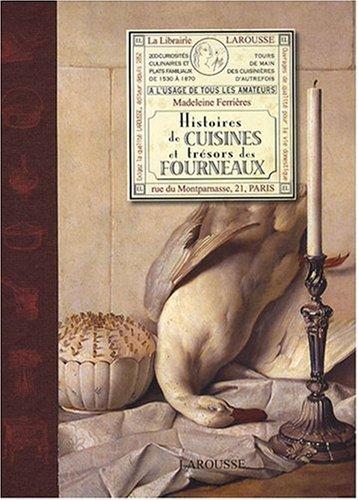 Histoires de cuisines et trésors de fourneaux par Madeleine Ferrières