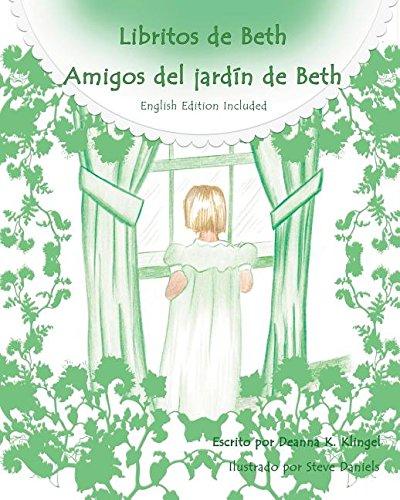 Beth's Backyard Friends: Amigos del jardín de Beth (Libritos de Beth) por Deanna K. Klingel