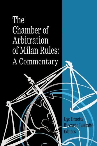 Chamber of Arbitration of Milan Rules: A Commentary by Ugo Draetta, Riccardo Luzzatto (2012) Hardcover