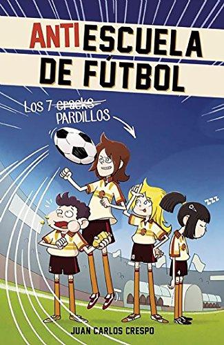 Los 7 cracks (Antiescuela de Fútbol 1) (Jóvenes lectores) por Juan Carlos Crespo