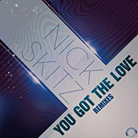 Nick Skitz-You Got The Love (Remixes)